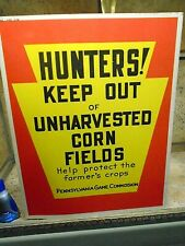 old Hunters ! KEEP OUT of HARVESTED CORN FIELDS-Help protect the farmer's crops