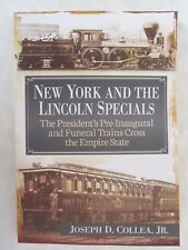 New York and the Lincoln Specials  The President's Pre-Inaugural & Funeral Train
