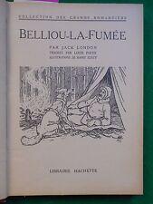BELLIOU LA FUMEE JACK LONDON  HARRY ELLIOTT 1939 HACHETTE