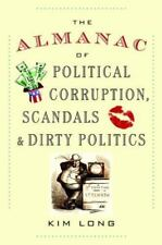 Almanac of Political Corruption, Scandals and Dirty Politics / Kim Long / Unread