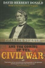 CHARLES SUMNER AND THE COMING OF THE CIVIL WAR by David H. Donald 2009 PB NEW