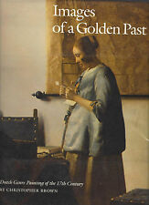 IMAGES OF A GOLDEN PAST Dutch Genre Painting 17th Century HBDJ Christopher Brown