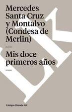 Mis Doce Primeros An~os by Mercedes Santa Cruz y Montalvo (Condesa de Merlin)...