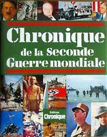 MILITARIA / CHRONIQUE DE LA SECONDE GUERRE MONDIALE / EDITIONS CHRONIQUE