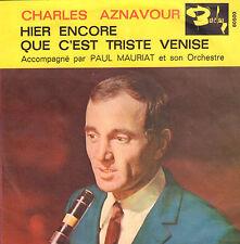 """CHARLES AZNAVOUR – Que C'est Triste Venise (1964 VINYL SINGLE 7"""" FRANCE)"""