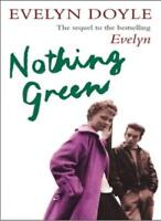 Nothing Green By Evelyn Doyle. 9780752859132