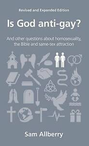 Is God Anti-Gay?: And Other Questions About Homosexuality, the Bible and Same-S…