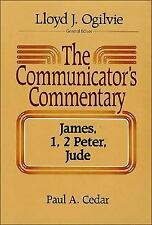 Communicator's Commentary: James, I and II Peter, Jude Vol. 11 by Paul A. Cedar