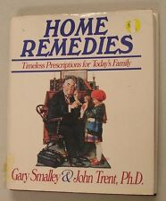 Home Remedies : Timeless Prescriptions for Today's Family by Gary Smalley and...