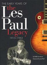 The Early Years Of The Les Paul Legacy 1915-1963 Guitar Book Reference