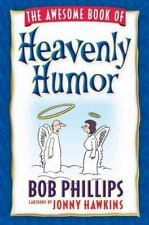 The Awesome Book of Heavenly Humor: Inspirational Jokes, Quotes, and Cartoons