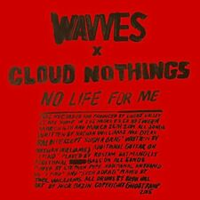 WAVVES / CLOUD NOTHINGS-NO LIFE FOR ME-JAPAN CD E78
