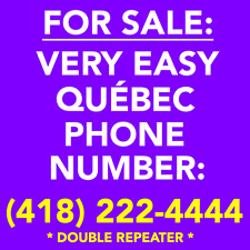 VERY EASY QUEBEC 418 DOUBLE REPEATER VANITY PHONE NUMBER - (418) 2 2 2 - x x x x