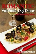 Romantic Valentine's Day Dinner and Something More by Cooking Penguin (2013,...