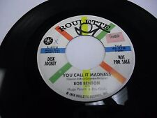 "Bob Benton You Call It Madness / Lament To Love 7"" 45 rpm Roulette WLP promo VG+"