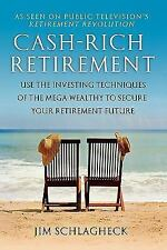 Cash-Rich Retirement: Use the Investing Techniques of the Mega-Wealthy to Secure