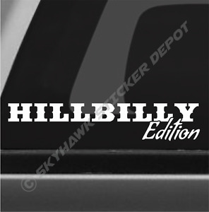 Hillbilly Edition Funny Bumper Sticker Vinyl Decal Car Truck Coal Roller Redneck
