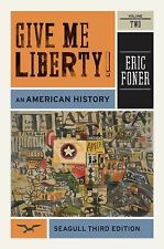 Give Me Liberty! Vol. 2 : An American History by Eric Foner (2011, Paperback)