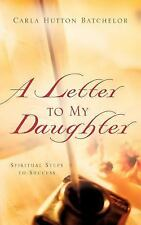 A Letter To My Daughter Batchelor, Carla Hutton Paperback