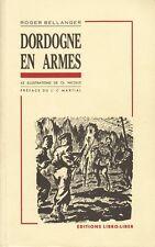 DORDOGNE EN ARMES PAR ROGER BELLANGER LIBRO-LIBER [FRANCS-TIREURS ET PARTISANS]