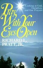 Pray With Your Eyes Open: Looking at God, Ourselves, and Our Prayers-ExLibrary