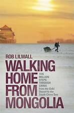 Walking Home from Mongolia: Ten Million Steps Through China, from the-ExLibrary