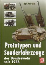 Anweiler: Prototypen und Sonderfahrzeuge d Bundeswehr seit1956 Fotos/Bilder/Buch