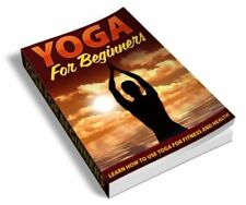 FITNESS+ Yoga for Beginners E-book in pdf/word + free e books with Resell Rights