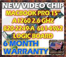 """MACBOOK PRO 15"""" A1260 2.6GHZ 820-2249-A 661-4966 LOGIC BOARD REPAIR **NEW GPU**"""