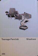 TEENAGE FANCLUB, SHADOWS POSTER (E4)