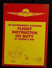 """VINTAGE SHELL """"LICENSED FLIGHT INSTRUCTOR""""  GAS / OIL PORCELAIN GAS PUMP SIGN"""
