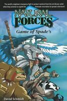 Game of Spade's [Natural Forces] [ Schmidt, David ] Used - Good