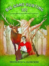 Big Game Hunting 101 - Paperback By Frederick N. Kloecker - Very Good