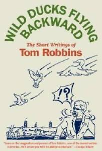 Wild Ducks Flying Backward - Paperback By Robbins, Tom - GOOD