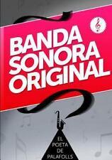 Banda Sonora Original by El Poeta De Palafolls (2013, Paperback)