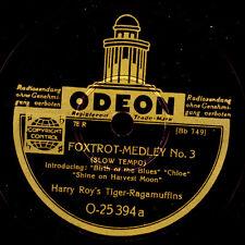 HARRY ROY'S TIGER-RAGAMUFFINS  Fox Trot Medley No.3 & No.4    Schellack    S8321