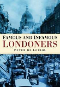 Famous and Infamous Londoners, New, Loriol, Peter De Book