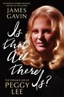 Is That All There Is?: The Strange Life of Peggy Lee by James Gavin  photo