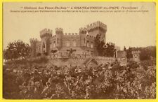 cpa 84 - CHATEAUNEUF du PAPE CHÂTEAU des FINES ROCHES Vignoble CAVES de LYON