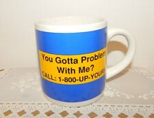 """""""YOU GOTTA PROBLEM WITH ME? CALL:1-800-UP-YOURS"""" RECYCLED PAPER GREETING CUP MUG"""