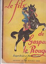 LE FILS DE GASPARD LE ROUGE Roger Roux et Pierre Probst