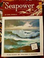 a Walter Foster Publication #110 - SEAPOWER by Earl Daniels - 1987