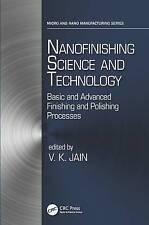 Nanofinishing Science and Technology: Basic and Advanced Finishing and Polishing