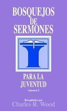 Bosquejos de sermones: Juventud #2 (Bosquejos de sermones Wood) (Spanish Edition