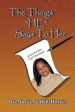 The Things He Says to Her : God Is the Pen; She Is the Paper! by Marvette...