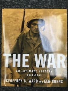 First Edition - The War : An Intimate History, 1941-1945 by Ken Burns and Ward