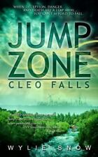 Jump Zone : Cleo Falls by Wylie Snow (2013, Paperback)
