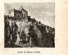 Stampa antica ERICE piccola veduta Pozzo Venere Trapani Sicilia 1897 Old Print
