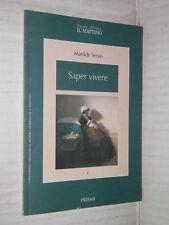 SAPER VIVERE Matilde Serao Il Mattino Prismi 1 1996 libro romanzo narrativa di