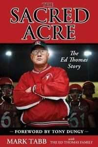 The Sacred Acre : The Ed Thomas Story by Mark Tabb (2011, Hardcover)
